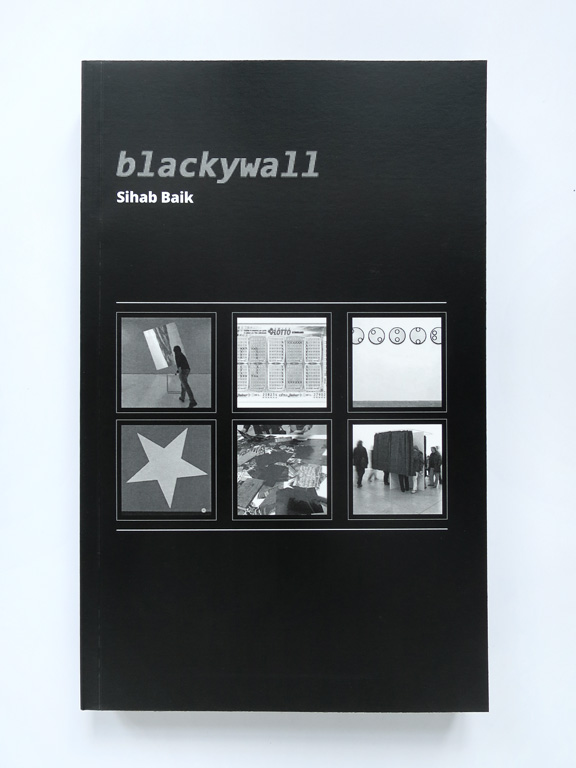 Claude Closky, 'Blackywall by Sihab Baik,' 2015, Paris: Rrose Editions. Digital print, 200 pages, 23 x 14,5 cm, duplex laser print, 1 page 21 x 26 cm.
