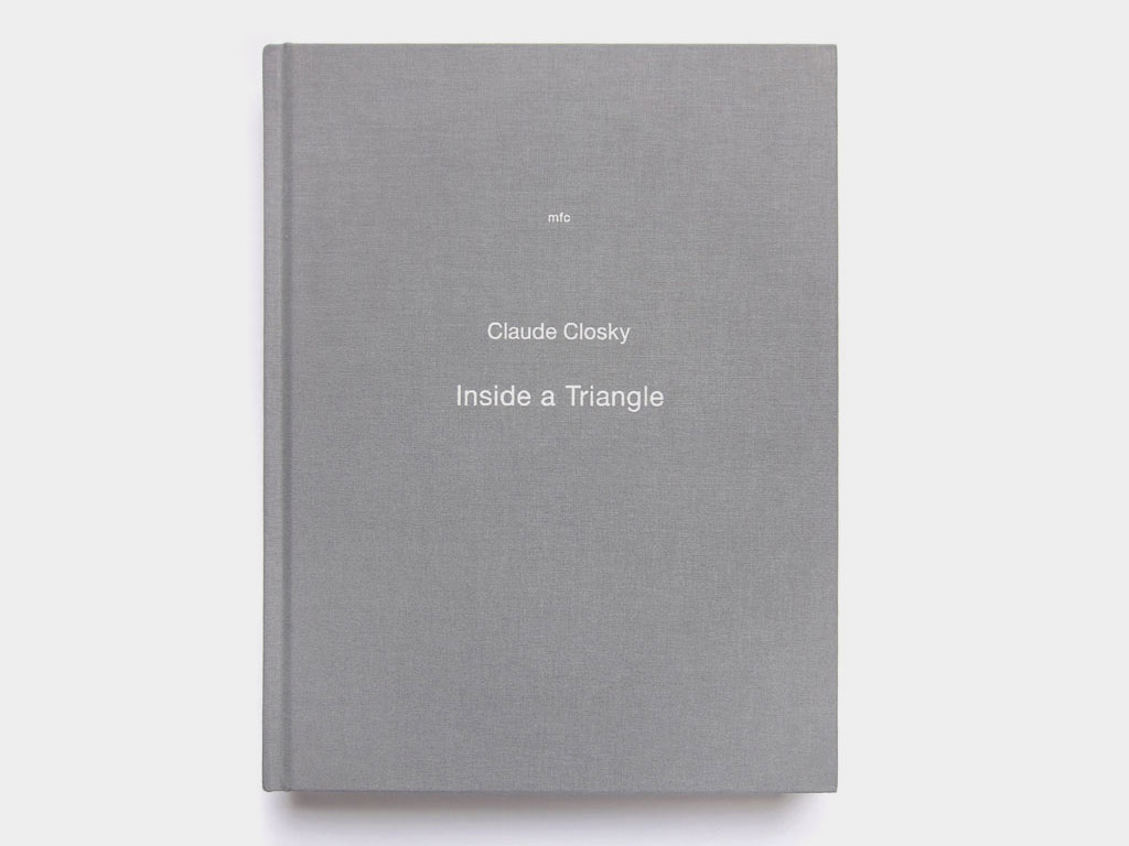 Claude Closky, 'Inside a Triangle', 2011, Brussels: MFC-Michèle Didier, offset print, 204 pages, 28 x 22 cm.