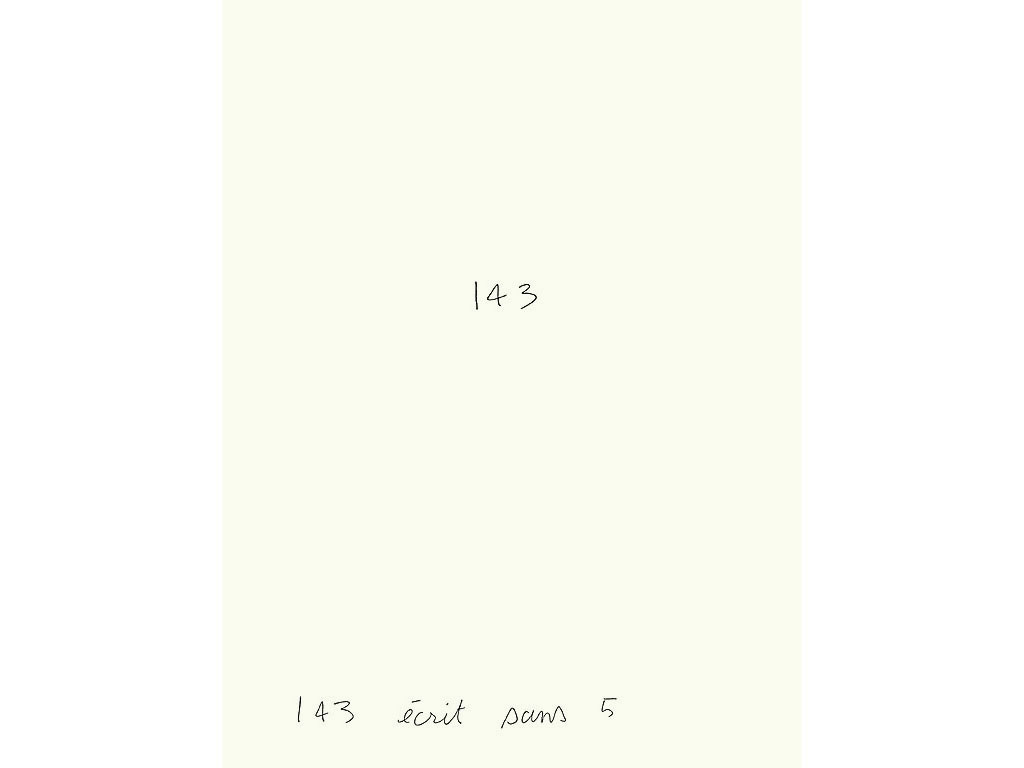 Claude Closky, '143 écrit sans 5 [143 written without 5]', 1992, ballpoint pen on paper, 30 x 24 cm.