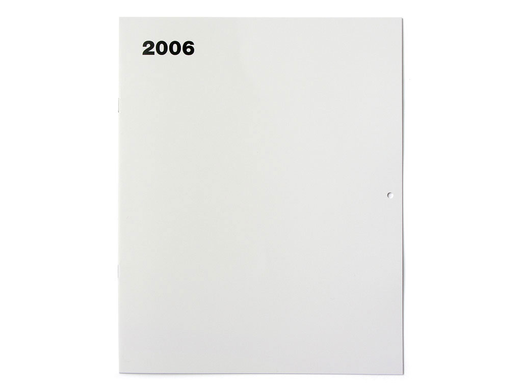 Claude Closky, '2006', 2005, Paris: Editions 2-909043, 24 pages, 24 x 30 cm.