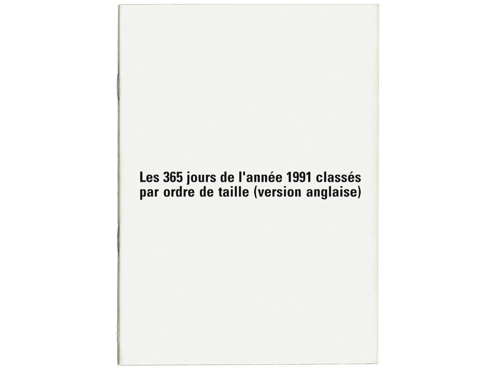 Claude Closky, 'Les 365 jours de l'année 1991 classés par ordre de taille (version anglaise) [The 365 Days of 1991 Classified by Size (English Version)]', 1991, artist's publication, b&w photocopy, 16 pages, 21 x 15 cm.