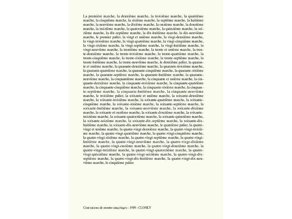 Claude Closky, 'Cent raisons de monter cinq étages [A hundred reasons to go up five floors]', 1989, laser print on paper, 29,7 x 21 cm.