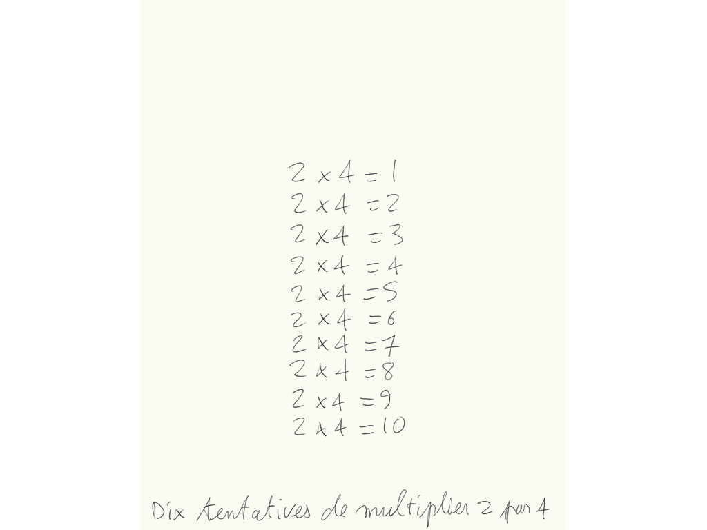 Claude Closky, 'Dix tentatives de multiplier 2 par 4 [ten attempts to multiply 2 by 4]', 1993, ballpoint pen on paper, 30 x 24 cm.