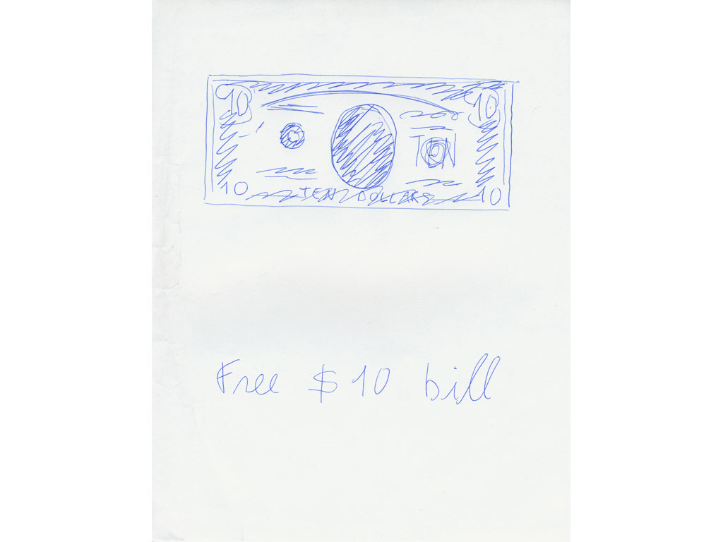 Claude Closky, 'Free $10 bill,' 2003, ballpoint pen on paper, 28 x 20,5 cm.