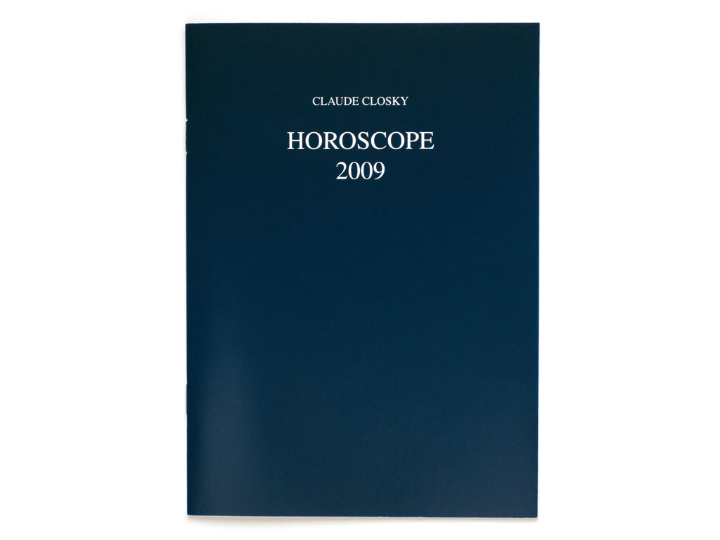 Claude Closky, 'Horoscope 2009', 2008, Paris: One star press / Galerie Laurent Godin, 32 pages, 21 x 15 cm.