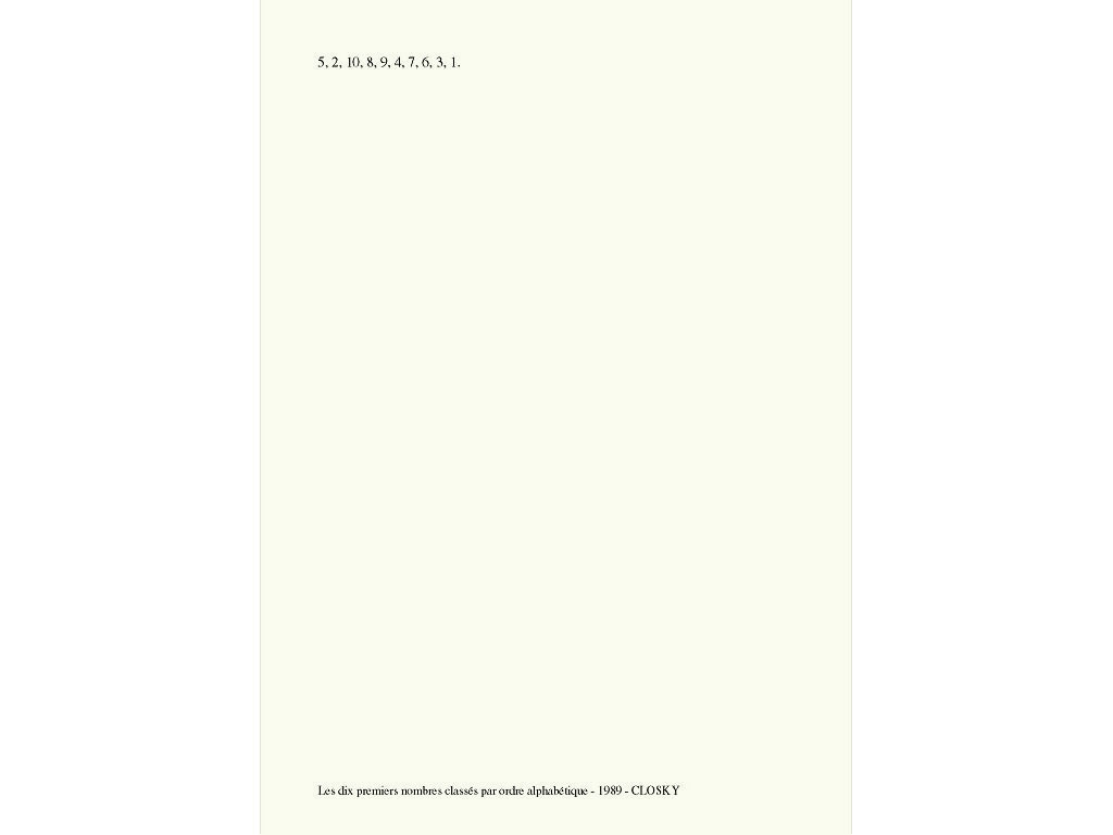 Claude Closky, 'Les dix premiers nombres classés par ordre alphabétique [the first ten numbers classified in alphabetical order]', 1989, laser print on paper, 29,7 x 21 cm.