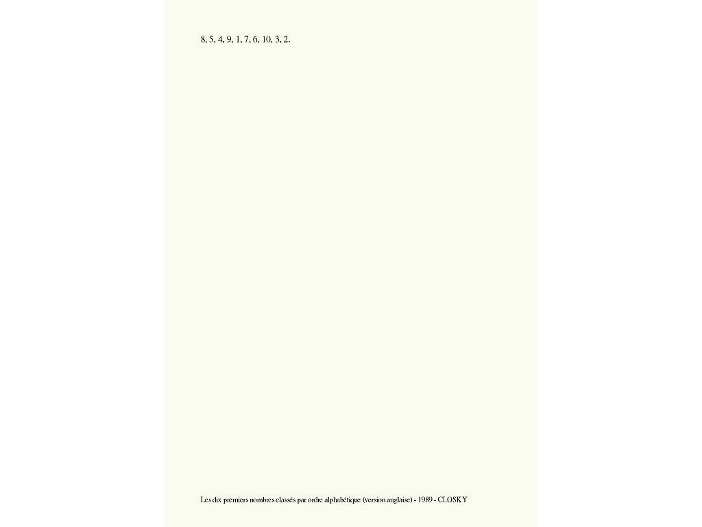 Claude Closky, 'Les dix premiers nombres classés par ordre alphabétique (version anglaise) [the first ten numbers classified in alphabetical order (english version)]', 1989, laser print on paper, 29,7 x 21 cm.