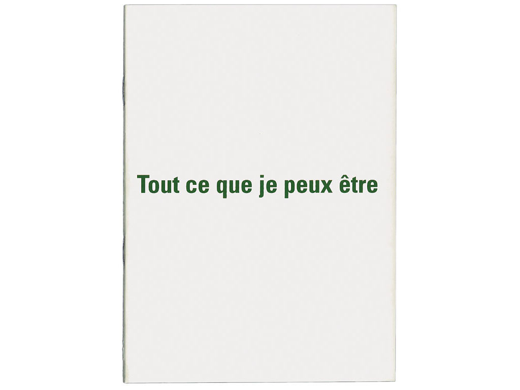 Claude Closky, 'Tout ce que je peux être [everything I can be]', 1993, Limoges: Frac Limousin, 16 pages, 21 x 15 cm.