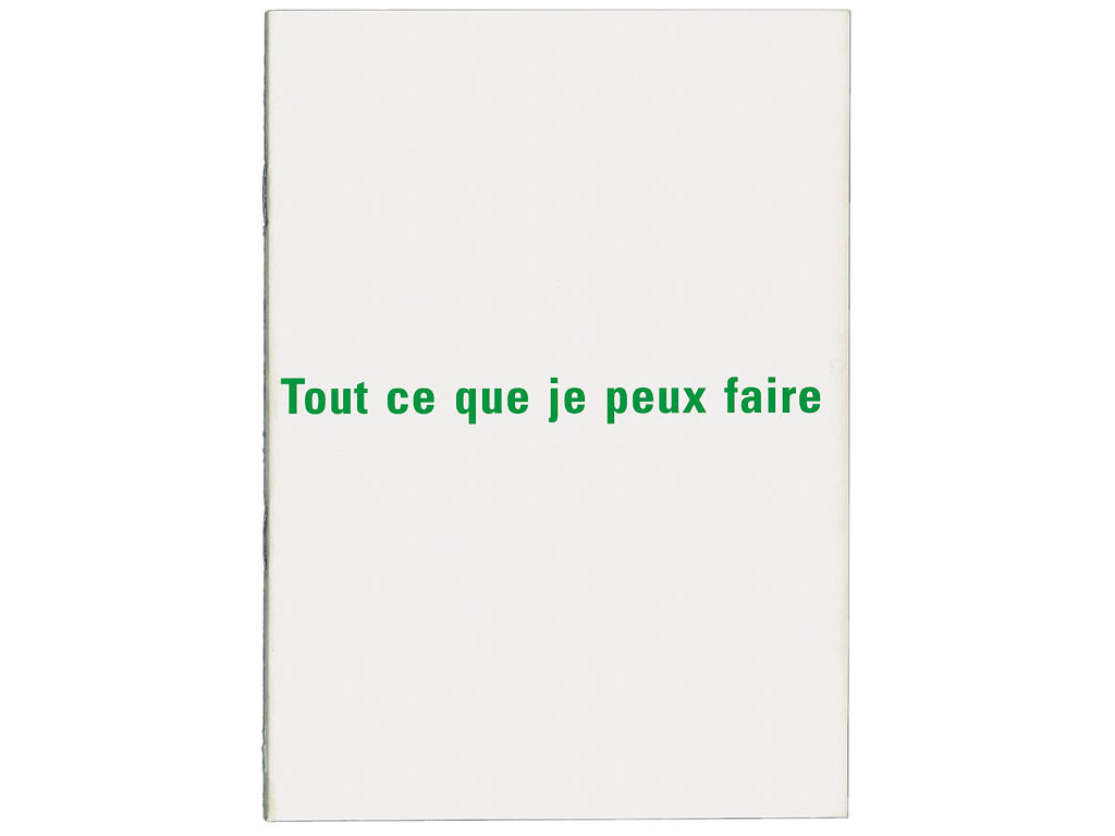 Claude Closky, 'Tout ce que je peux faire [everything I can do],' 1992, Paris: Galerie Jennifer Flay. Two color offset, 16 pages, 21 x 15 cm.