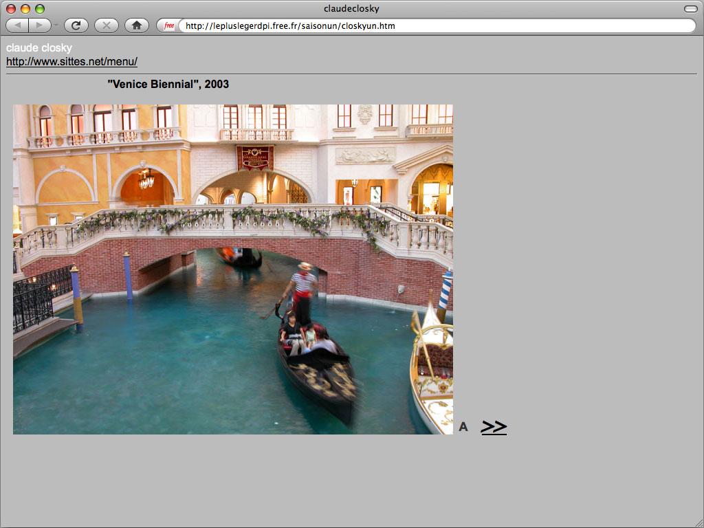 Claude Closky, 'Venice Biennial', 2003, web site, Jpg (http://lepluslegerdpi.free.fr/saisonun/closkyun.htm), 4 pages.