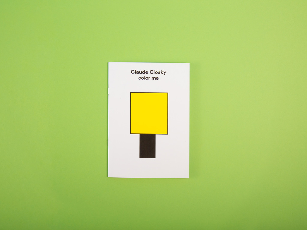 Claude Closky, 'Color me,' 2018, Paris: Semiose. Offset print, 24 pages, 21 x 15 cm.