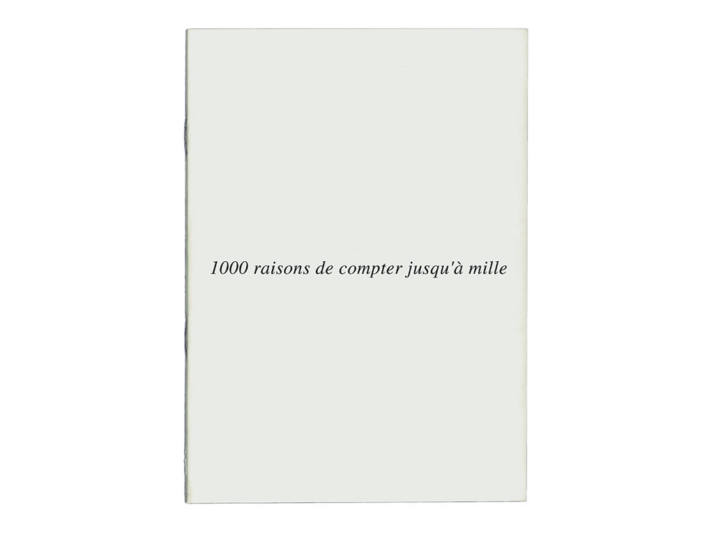Claude Closky, 1000 raisons de compter jusqu à mille  [A thousand reasons to count to thousand], 1997