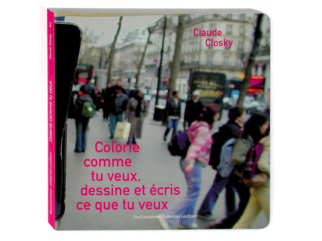 Claude Closky, 'Colorie comme tu veux, dessine et écris ce que tu veux [Colour as you like, draw and write what you want],' 2001, Paris: Seuil jeunesse. Color offset, 16 pages, 18 x 18 cm.