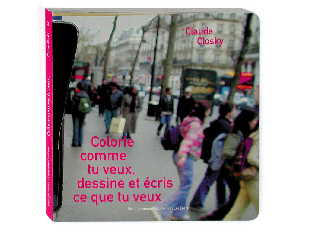 Claude Closky, 'Colorie comme tu veux, dessine et écris ce que tu veux [Colour as you like, draw and write what you want]', 2001, Paris: Seuil jeunesse. Color offset, 16 pages, 18 x 18 cm.