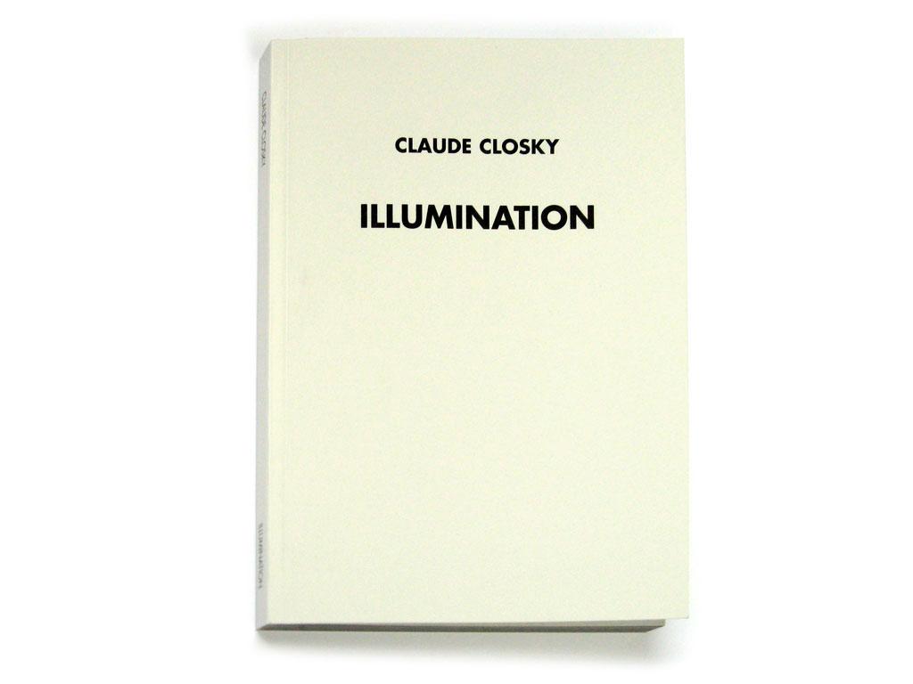 Claude Closky, 'Illumination', 2008, Paris: Editions 2-909043, 96 pages, 21 x 15 cm.