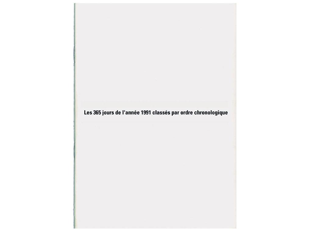 Claude Closky, 'Les 365 jours de l'année 1991 classés par ordre chronologique [the 365 Days of 1991 Classified in Chronological Order]', 1991, artist's publication, b&w photocopy, 16 pages, 21 x 15 cm.