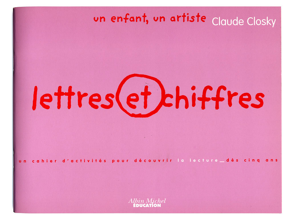 Claude Closky, 'Lettres et chiffres [Letters and numbers]', 2000, Paris: Albin Michel Education, 32 pages, 20 x 21 cm.
