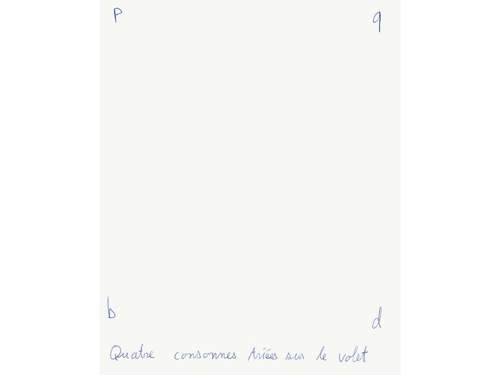Claude Closky, 'Quatre consonnes triées sur le volet [four handpicked consonants]', 1990, ballpoint pen on paper, 30 x 24 cm.