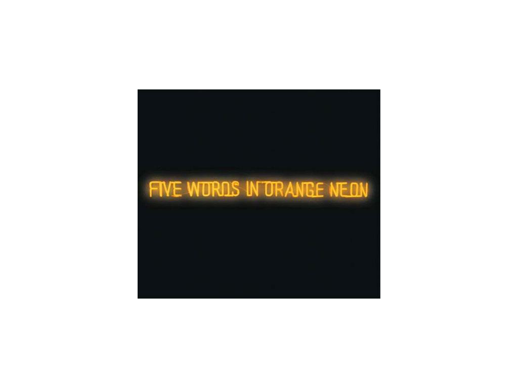 Joseph Kosuth, Five Words in Orange Neon, 1965